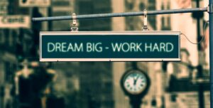 dream big work hard, sign on, quote